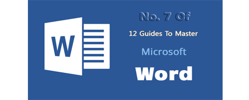 7. 12 Guide to Master Microsoft Word