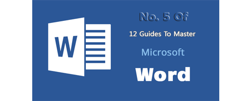 5.12 Guide to Master Microsoft Word