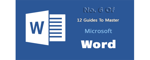 6.12 Guide to Master Microsoft Word